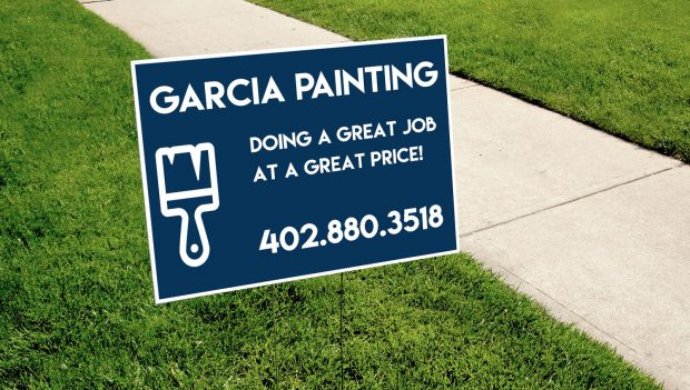 Garcia Painting wanted a yard sign to place in the yard when he is working at a house